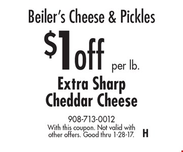 Beiler's Cheese & Pickles $1 off per lb. Extra Sharp Cheddar Cheese. With this coupon. Not valid with other offers. Good thru 1-28-17.H