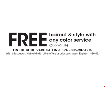 Free haircut & style with any color service ($55 value). With this coupon. Not valid with other offers or prior purchases. Expires 11-30-16.
