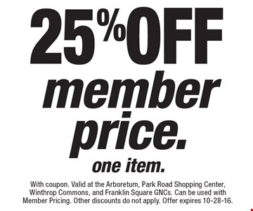 25% off member price. one item.. With coupon. Valid at the Arboretum, Park Road Shopping Center, Winthrop Commons, and Franklin Square GNCs. Can be used with Member Pricing. Other discounts do not apply. Offer expires 10-28-16.