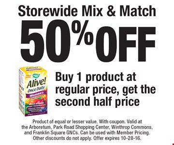 50% off Storewide Mix & Match. Buy 1 product at regular price, get the second half price. Product of equal or lesser value. With coupon. Valid at the Arboretum, Park Road Shopping Center, Winthrop Commons, and Franklin Square GNCs. Can be used with Member Pricing. Other discounts do not apply. Offer expires 10-28-16.