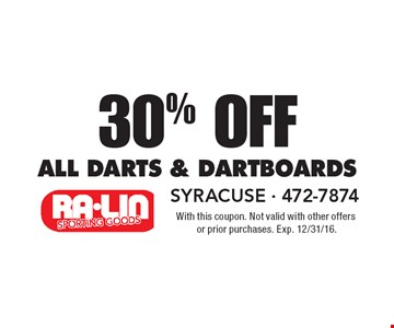 30% Off all darts & Dartboards. With this coupon. Not valid with other offers or prior purchases. Exp. 12/31/16.