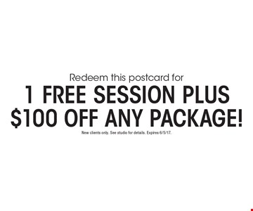 Free 1 session plus $100 off any package. New clients only. See studio for details. Expires 6/5/17.