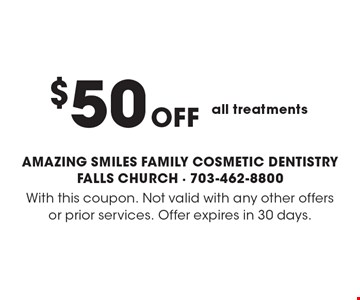 $50 off all treatments. With this coupon. Not valid with any other offers or prior services. Offer expires in 30 days.