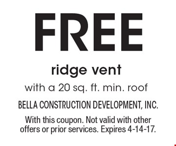 Free ridge vent with a 20 sq. ft. min. roof. With this coupon. Not valid with other offers or prior services. Expires 4-14-17.