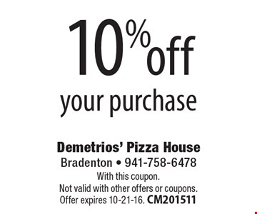 10% off your purchase. With this coupon. Not valid with other offers or coupons. Offer expires 10-21-16. CM201511