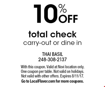 10% off total check carry-out or dine in. With this coupon. Valid at Novi location only. One coupon per table. Not valid on holidays. Not valid with other offers. Expires 8/11/17. Go to LocalFlavor.com for more coupons.