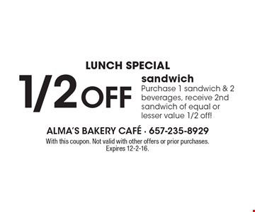 Lunch Special. Purchase 1 sandwich & 2 beverages, receive 2nd sandwich of equal or lesser value 1/2 off! With this coupon. Not valid with other offers or prior purchases. Expires 12-2-16.