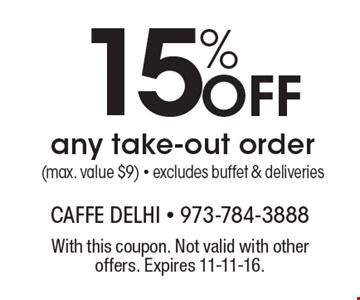 15% off any take-out order (max. value $9). Excludes buffet & deliveries. With this coupon. Not valid with other offers. Expires 11-11-16.