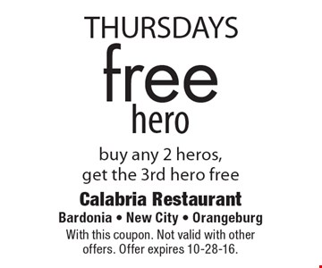 THURSDAYS free hero buy any 2 heros, get the 3rd hero free. With this coupon. Not valid with other offers. Offer expires 10-28-16.