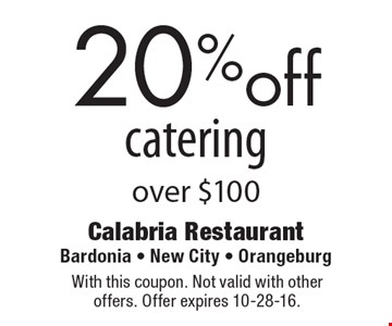20% off catering over $100. With this coupon. Not valid with other offers. Offer expires 10-28-16.