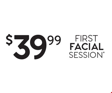 $39.99 FIRST FACIAL SESSION*. *Offer good for first-time guests only. One-hour session consists of 50-minute massage or facial and time for consultation and dressing. Prices subject to change. Rates and services may vary by location and session. Not all Massage Envy locations offer facial and other services. For a specific list of services, check with the specific location or see MassageEnvy.com. Additional local taxes and fees may apply. Each location is independently owned and operated.  ©2015 Massage Envy Franchising, LLC.
