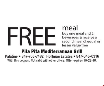 FREE meal. Buy one meal and 2 beverages & receive a second meal of equal or lesser value free. With this coupon. Not valid with other offers. Offer expires 10-28-16.