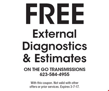Free External Diagnostics & Estimates. With this coupon. Not valid with other offers or prior services. Expires 3-7-17.