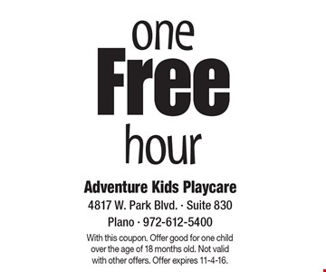 Free one free hour. With this coupon. Offer good for one child over the age of 18 months old. Not valid with other offers. Offer expires 11-4-16.