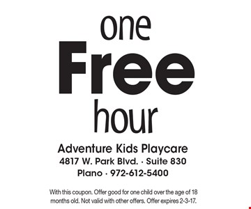 One Free Hour. With this coupon. Offer good for one child over the age of 18 months old. Not valid with other offers. Offer expires 2-3-17.
