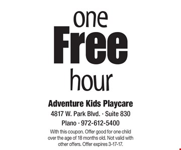 One Free Hour. With this coupon. Offer good for one child over the age of 18 months old. Not valid with other offers. Offer expires 3-17-17.
