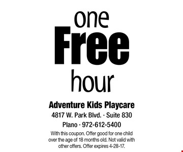 One Free hour. With this coupon. Offer good for one child over the age of 18 months old. Not valid with other offers. Offer expires 4-28-17.