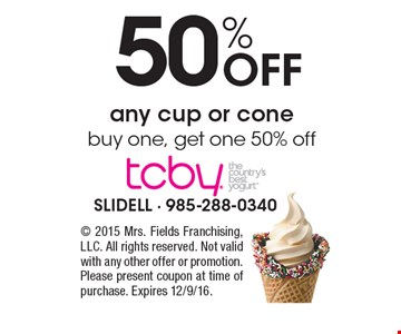 50% Off any cup or cone. Buy one, get one 50% off.  2015 Mrs. Fields Franchising, LLC. All rights reserved. Not valid with any other offer or promotion. Please present coupon at time of purchase. Expires 12/9/16.