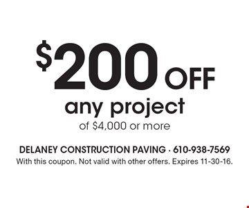 $200 Off any project of $4,000 or more. With this coupon. Not valid with other offers. Expires 11-30-16.
