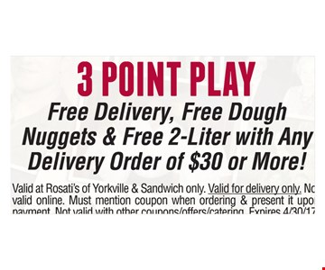 3 Point Play. Free delivery, free dough nuggets & free 2-liter with any delivery order of $30 or more!