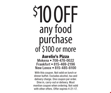 $10 off any food purchase of $100 or more. With this coupon. Not valid on lunch or dinner buffet. Excludes alcohol, tax and delivery charge. One coupon per order. Dine in, carry-out or delivery. Must mention coupon when ordering. Not valid with other offers. Offer expires 4-21-17.