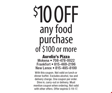 $10 off any food purchase of $100 or more. With this coupon. Not valid on lunch or dinner buffet. Excludes alcohol, tax and delivery charge. One coupon per order. Dine in, carry-out or delivery. Must mention coupon when ordering. Not valid with other offers. Offer expires 5-19-17.