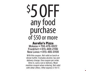 $5 off any food purchase of $50 or more. With this coupon. Not valid on lunch or dinner buffet. Excludes alcohol, tax and delivery charge. One coupon per order. Dine in, carry-out or delivery. Must mention coupon when ordering. Not valid with other offers. Offer expires 5-19-17.