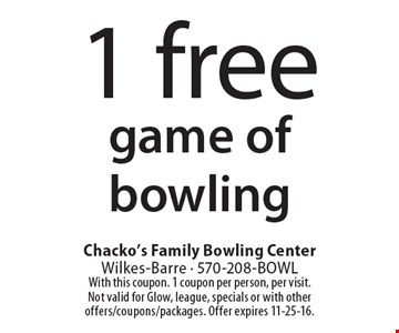 1 free game of bowling. With this coupon. 1 coupon per person, per visit.Not valid for Glow, league, specials or with other offers/coupons/packages. Offer expires 11-25-16.