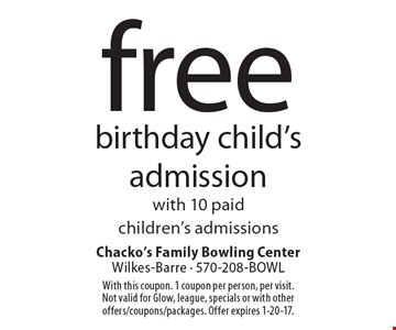 Free birthday child's admission with 10 paid children's admissions. With this coupon. 1 coupon per person, per visit. Not valid for Glow, league, specials or with other offers/coupons/packages. Offer expires 1-20-17.