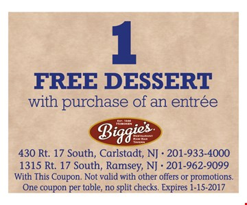 1 Free Dessert with purchase of an entree