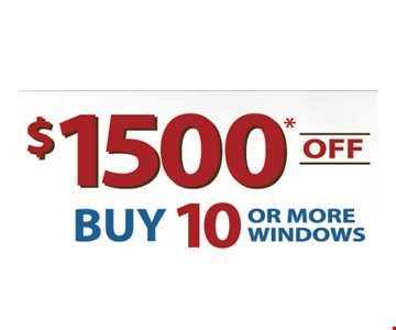$1500 Off When You Buy 10 Or More Windows