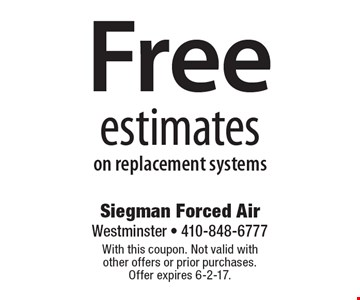 Free estimates on replacement systems. With this coupon. Not valid with other offers or prior purchases. Offer expires 6-2-17.