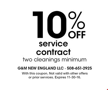 10% Off service contract two cleanings minimum. With this coupon. Not valid with other offers or prior services. Expires 11-30-16.