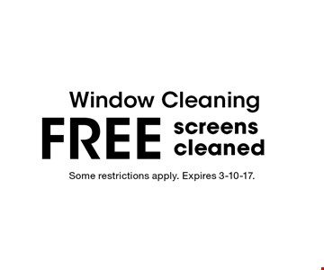 Window Cleaning FREE screens cleaned. Some restrictions apply. Expires 3-10-17.