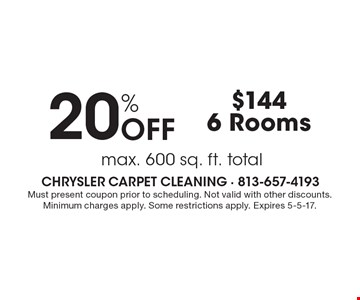 20% OFF carpet cleaning. Max. 600 sq. ft. total. $144 for 6 Rooms. Must present coupon prior to scheduling. Not valid with other discounts. Minimum charges apply. Some restrictions apply. Expires 5-5-17.