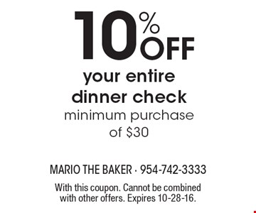 10% Off your entire dinner check minimum purchase of $30. With this coupon. Cannot be combined with other offers. Expires 10-28-16.