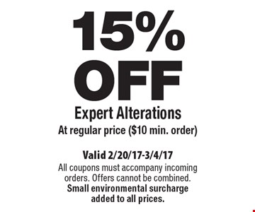 15% OFF Expert Alterations At regular price ($10 min. order). Valid 2/20/17-3/4/17. All coupons must accompany incoming orders. Offers cannot be combined. Small environmental surcharge added to all prices.