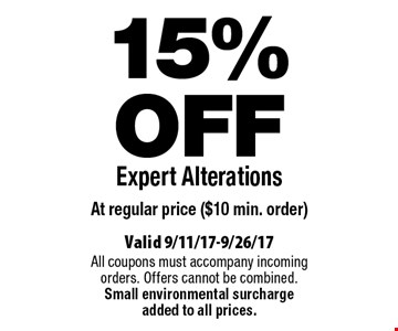 15%OFF Expert Alterations At regular price ($10 min. order). Valid 9/11/17-9/26/17. All coupons must accompany incoming orders. Offers cannot be combined. Small environmental surcharge added to all prices.