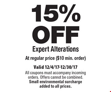15% OFF Expert Alterations at regular price ($10 min. order). Valid 12/4/17-12/30/17. All coupons must accompany incoming orders. Offers cannot be combined. Small environmental surcharge added to all prices.