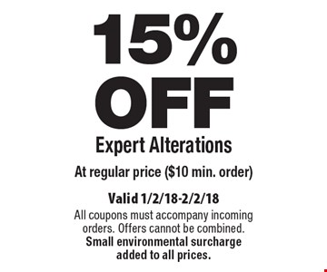 15% OFF Expert Alterations at regular price ($10 min. order). Valid 1/2/18-2/2/18. All coupons must accompany incoming orders. Offers cannot be combined. Small environmental surcharge added to all prices.