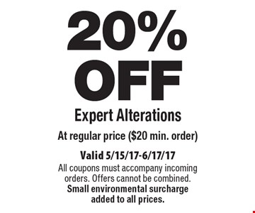 20% OFF Expert Alterations At regular price ($20 min. order). Valid 5/15/17-6/17/17 All coupons must accompany incoming orders. Offers cannot be combined. Small environmental surcharge added to all prices.
