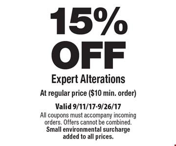 15% OFF Expert Alterations At regular price ($10 min. order). Valid 9/11/17-9/26/17. All coupons must accompany incoming orders. Offers cannot be combined. Small environmental surcharge added to all prices.