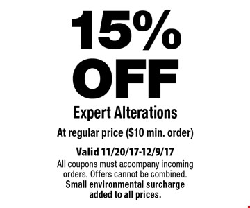 15%OFF Expert Alterations At regular price ($10 min. order). Valid 11/20/17-12/9/17All coupons must accompany incoming orders. Offers cannot be combined. Small environmental surcharge added to all prices.