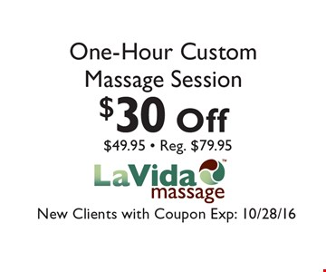 $30 Off One-Hour Custom Massage Session $49.95 • Reg. $79.95. New Clients with Coupon Exp: 10/28/16