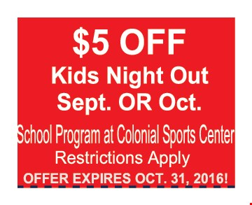 $5 off Kids Night Out Sept OR Oct.