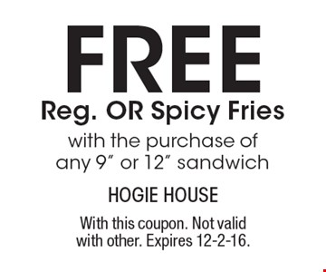 FREE Reg. OR Spicy Fries with the purchase of any 9