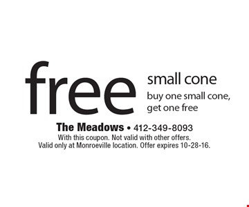 Free small cone buy one small cone, get one free. With this coupon. Not valid with other offers. Valid only at Monroeville location. Offer expires 10-28-16.