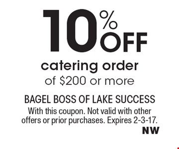 10% Off catering order of $200 or more. With this coupon. Not valid with other offers or prior purchases. Expires 2-3-17.