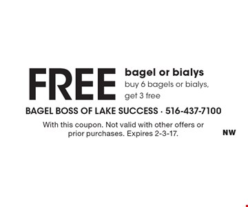 Free bagel or bialys. Buy 6 bagels or bialys, get 3 free. With this coupon. Not valid with other offers or prior purchases. Expires 2-3-17.