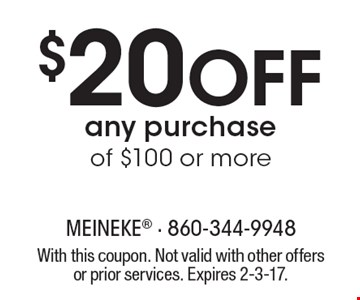 $20 off any purchase of $100 or more. With this coupon. Not valid with other offers or prior services. Expires 2-3-17.